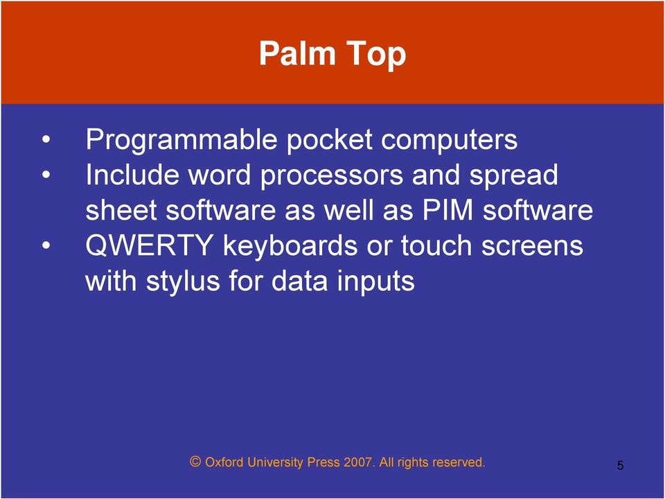 software QWERTY keyboards or touch screens with stylus