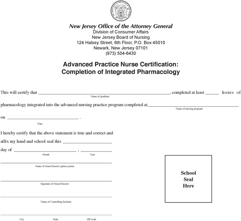 Box 45010 Newark, New Jersey 07101 (973) 504-6430 Advanced Practice Nurse Certification: Completion of Integrated Pharmacology This will certify that, completed at