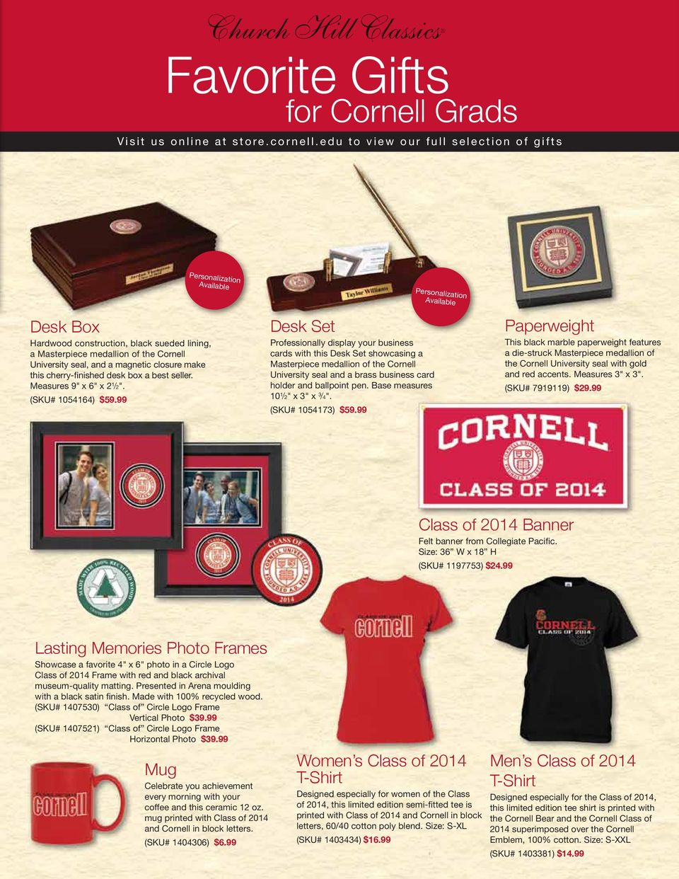 "Cornell University seal, and a magnetic closure make this cherry-finished desk box a best seller. Measures 9"" x 6"" x 2 1 /2"". (SKU# 1054164) $59."