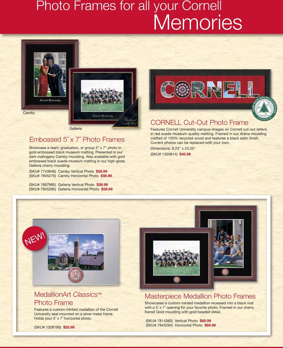 99 (SKU# 7845276) Camby Horizontal Photo $59.99 CORNELL Cut-Out Photo Frame Features Cornell University campus images on Cornell cut-out letters in red suede museum-quality matting.
