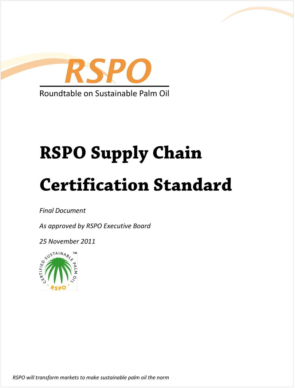 2011 RSPO will transform markets