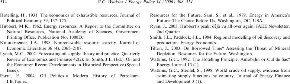 Nonrenewable resource scarcity. Journal of Economic Literature 36 (4), 2065 2107. Lynch, M.C., 2002. Forecasting oil supply: theory and practice.