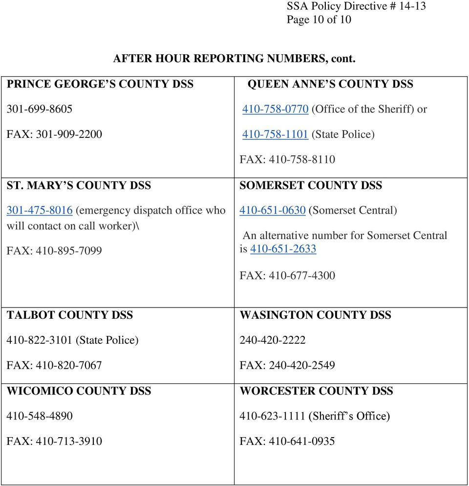 MARY S COUNTY DSS 301-475-8016 (emergency dispatch office who will contact on call worker)\ FAX: 410-895-7099 SOMERSET COUNTY DSS 410-651-0630 (Somerset Central) An