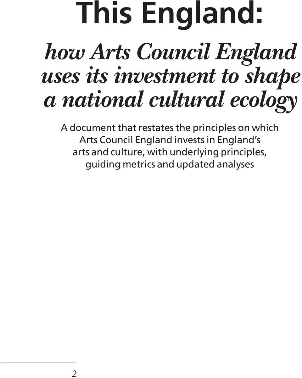 on which Arts Council England invests in England s arts and