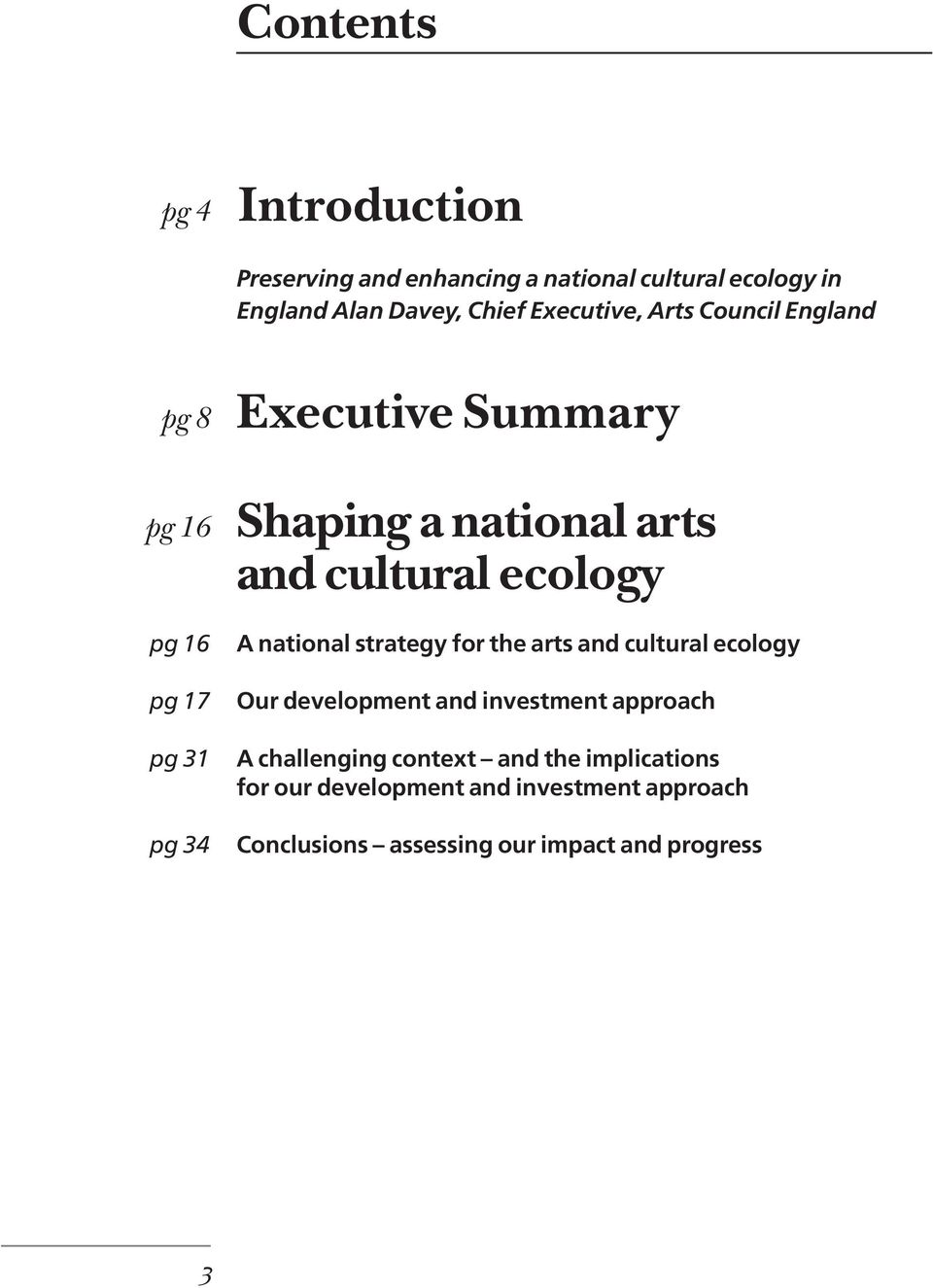17 pg 31 pg 34 A national strategy for the arts and cultural ecology Our development and investment approach A