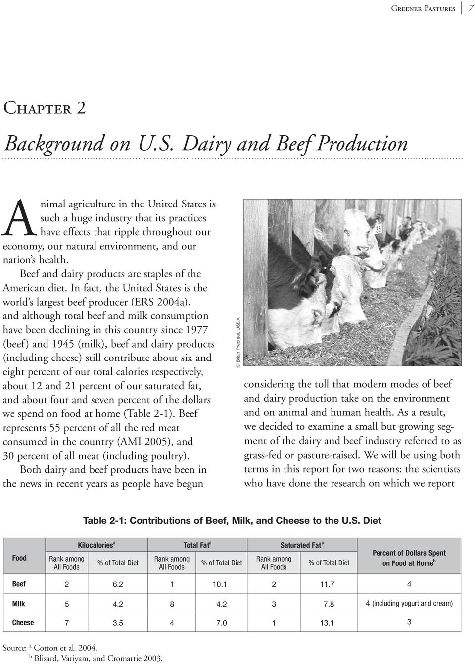 health. Beef and dairy products are staples of the American diet.