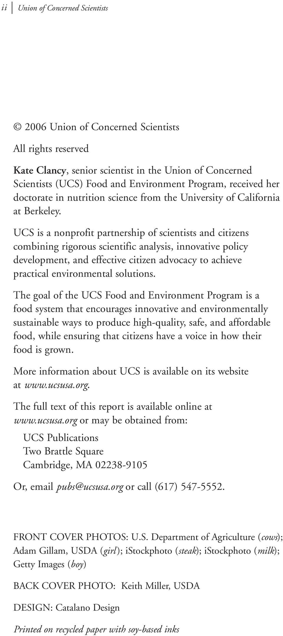 UCS is a nonprofit partnership of scientists and citizens combining rigorous scientific analysis, innovative policy development, and effective citizen advocacy to achieve practical environmental
