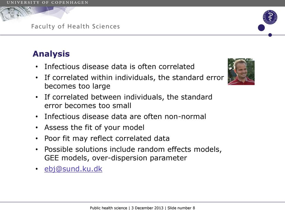 non-normal Assess the fit of your model Poor fit may reflect correlated data Possible solutions include random