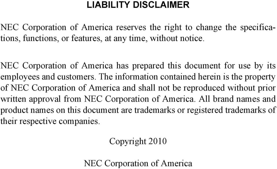 The information contained herein is the property of NEC Corporation of America and shall not be reproduced without prior written approval from