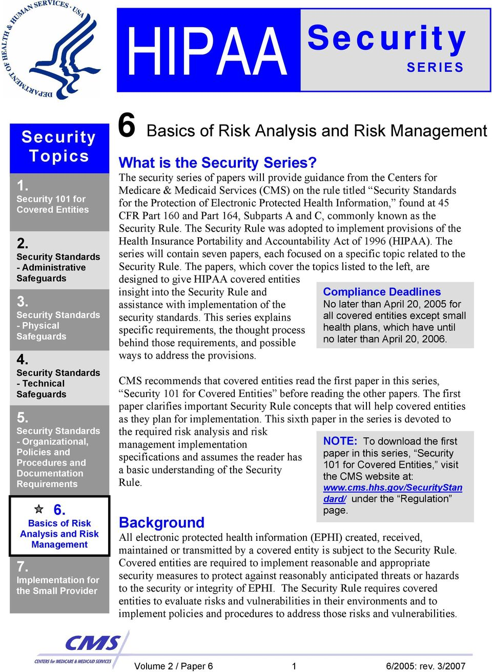Implementation for the Small Provider 6 Basics of Risk Analysis and Risk Management What is the Security Series?
