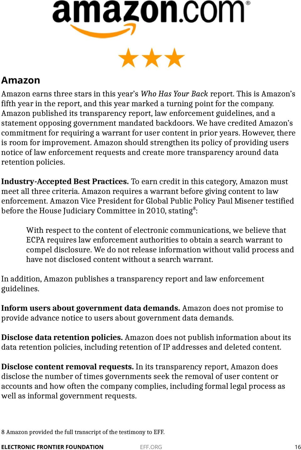 We have credited Amazon s commitment for requiring a warrant for user content in prior years. However, there is room for improvement.