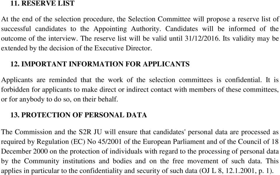 IMPORTANT INFORMATION FOR APPLICANTS Applicants are reminded that the work of the selection committees is confidential.