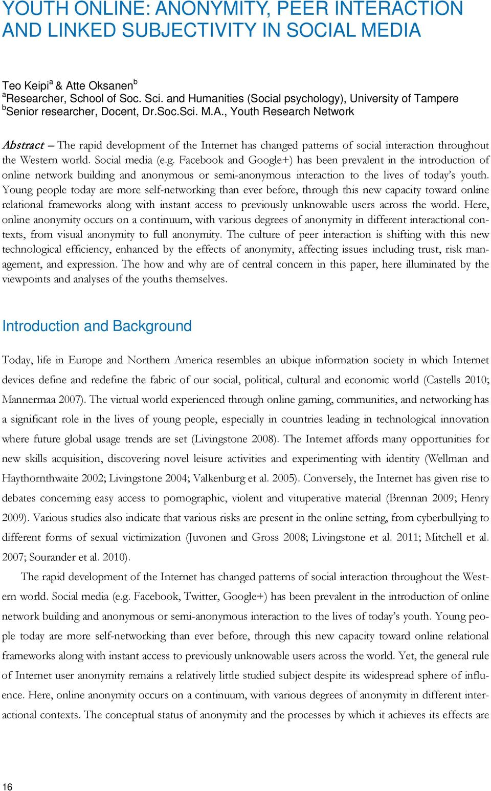 , Youth Research Network Abstract The rapid development of the Internet has change