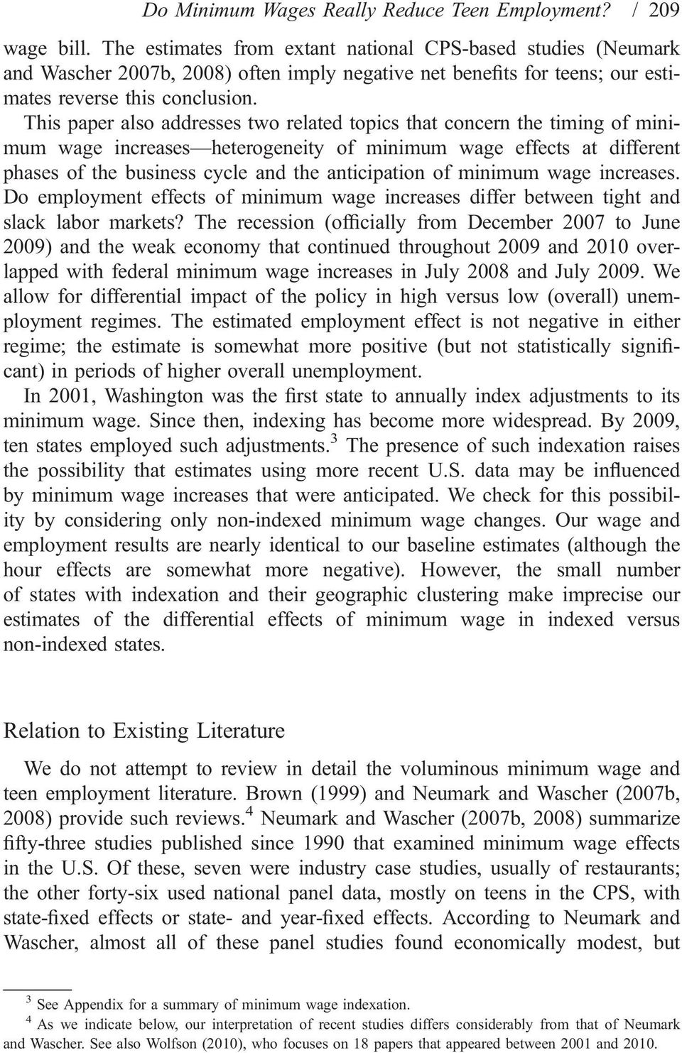 This paper also addresses two related topics that concern the timing of minimum wage increases heterogeneity of minimum wage effects at different phases of the business cycle and the anticipation of