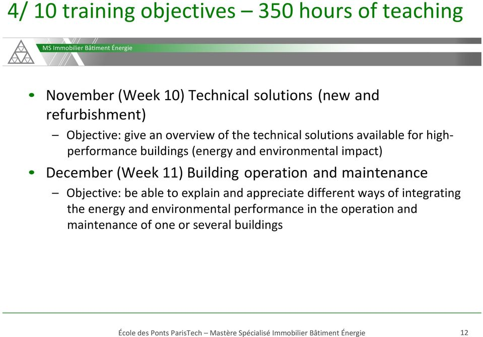 environmental impact) December (Week 11) Building operation and maintenance Objective: be able to explain and