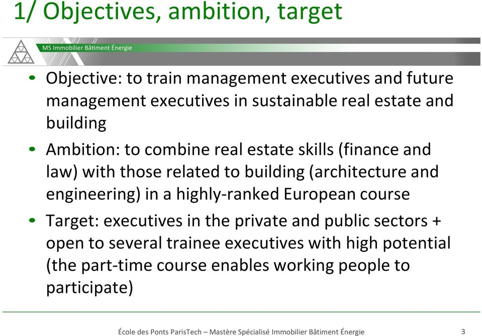 building (architecture and engineering) in a highly- ranked European course Target: executives in the private and