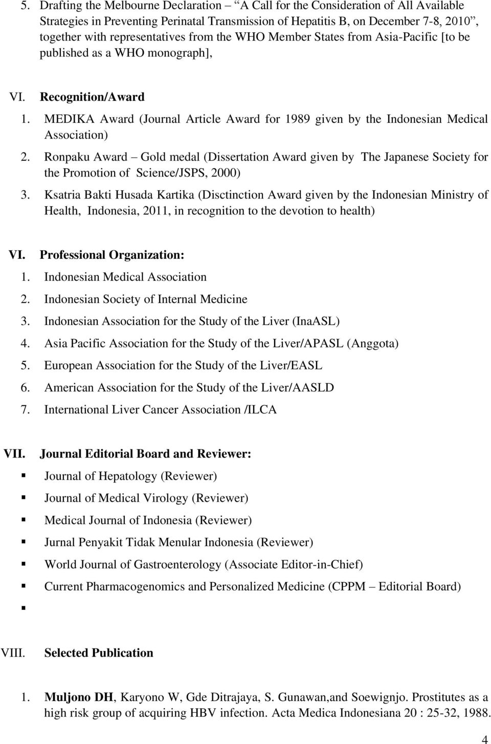 MEDIKA Award (Journal Article Award for 1989 given by the Indonesian Medical Association) 2.