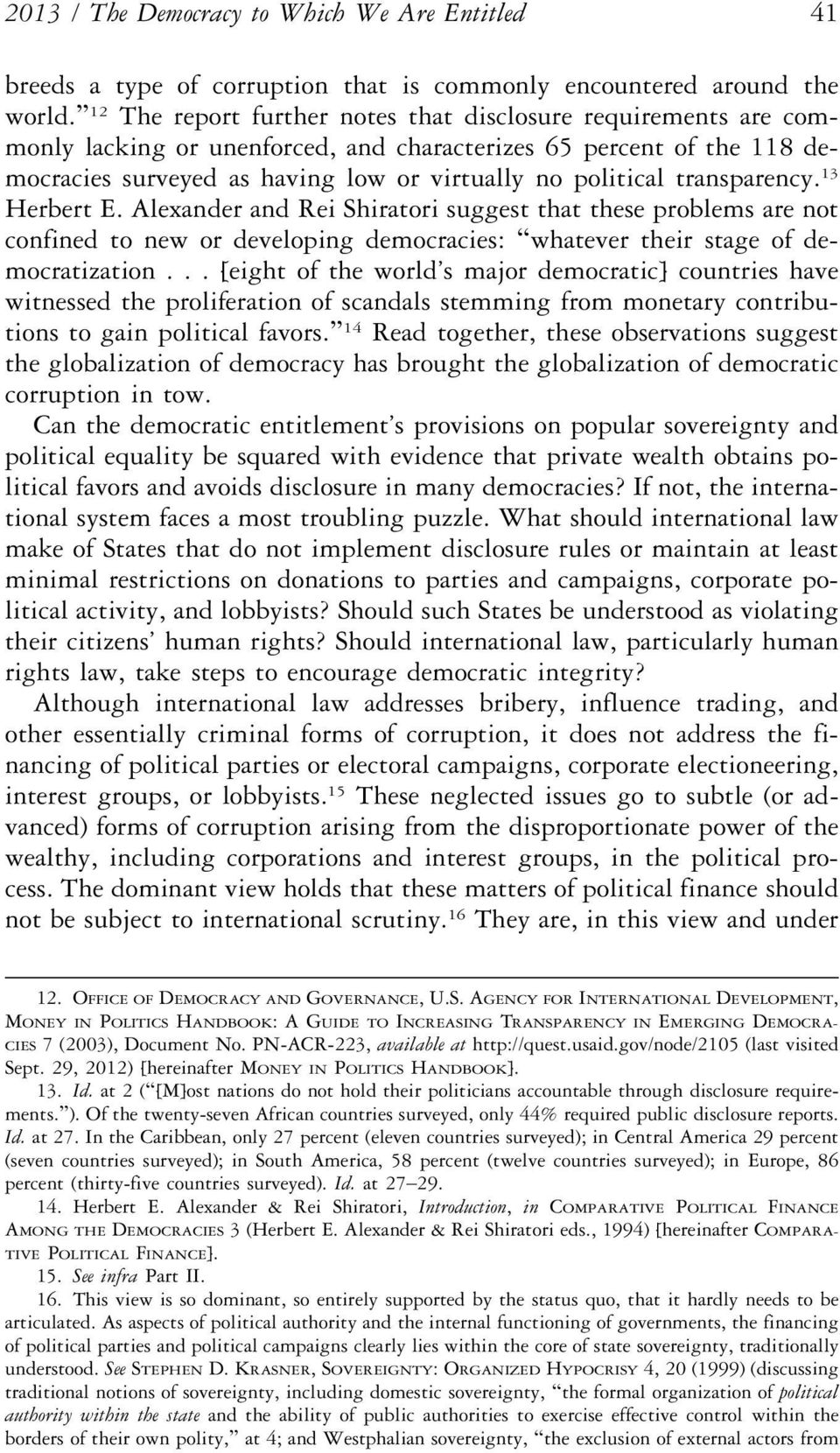 transparency. 13 Herbert E. Alexander and Rei Shiratori suggest that these problems are not confined to new or developing democracies: whatever their stage of democratization.