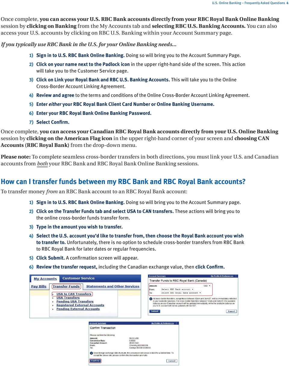 .. 1) Sign in to U.S. RBC Bank Online Banking. Doing so will bring you to the Account Summary Page. 2) Click on your name next to the Padlock icon in the upper right-hand side of the screen.