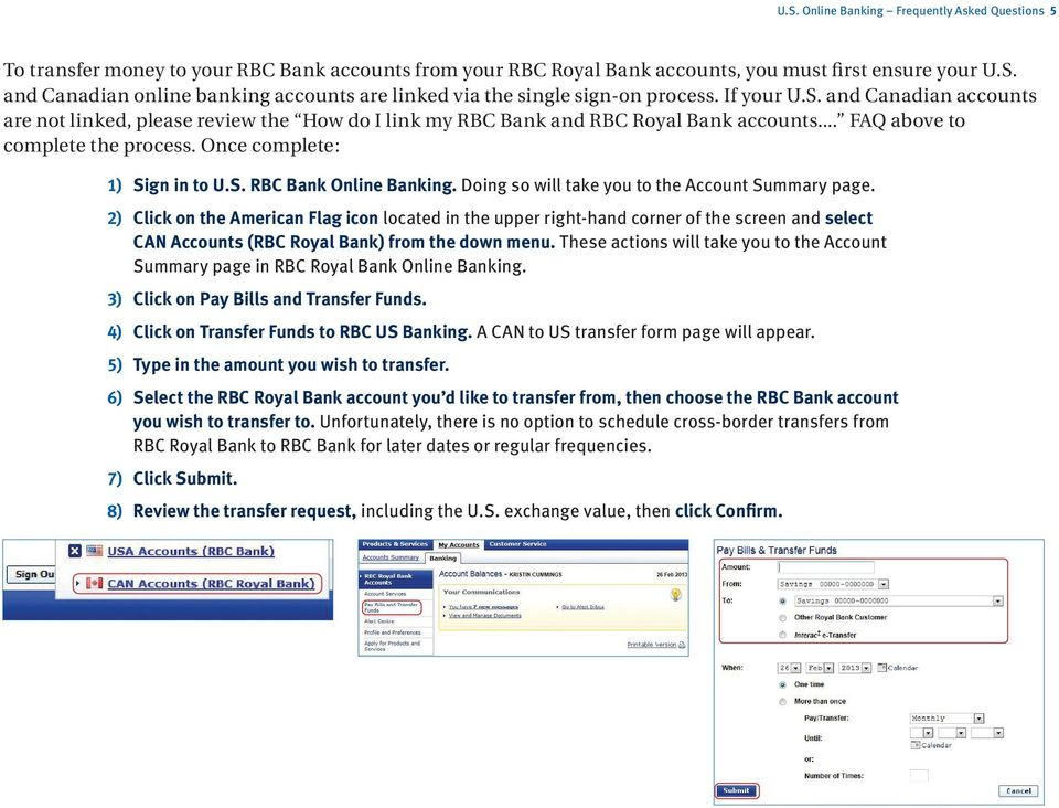 Doing so will take you to the Account Summary page. 2) Click on the American Flag icon located in the upper right-hand corner of the screen and select CAN Accounts (RBC Royal Bank) from the down menu.