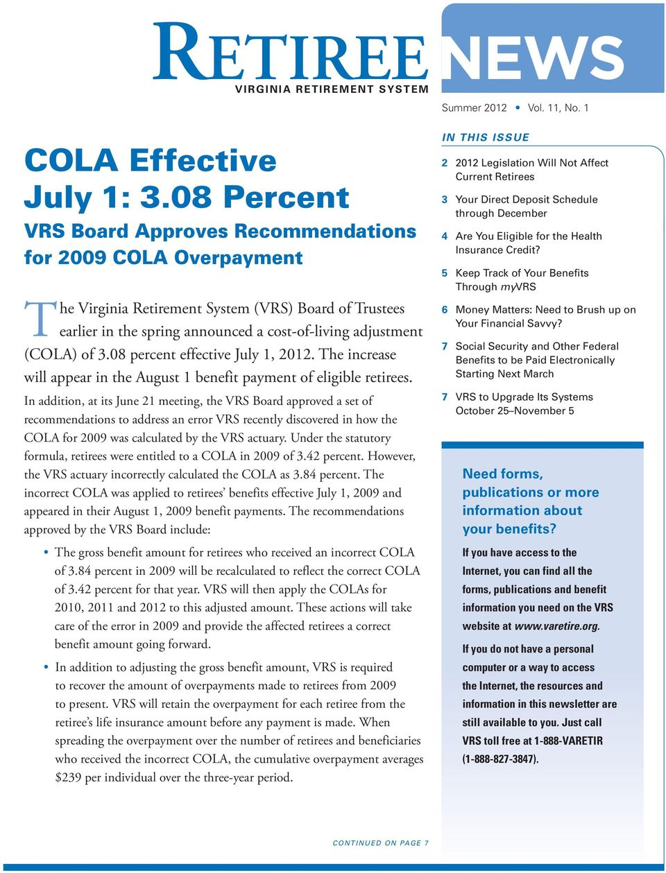 08 percent effective July 1, 2012. The increase will appear in the August 1 benefit payment of eligible retirees.
