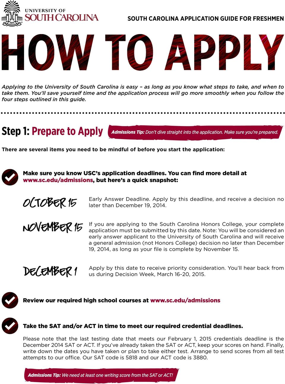 Step 1: Prepare to Apply Admissions Tip: Don t dive straight into the application. Make sure you re prepared.