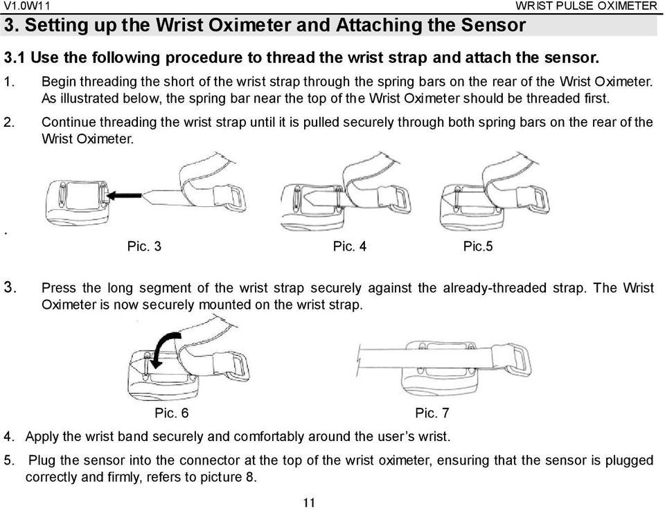 As illustrated below, the spring bar near the top of the Wrist Oximeter should be threaded first. 2.