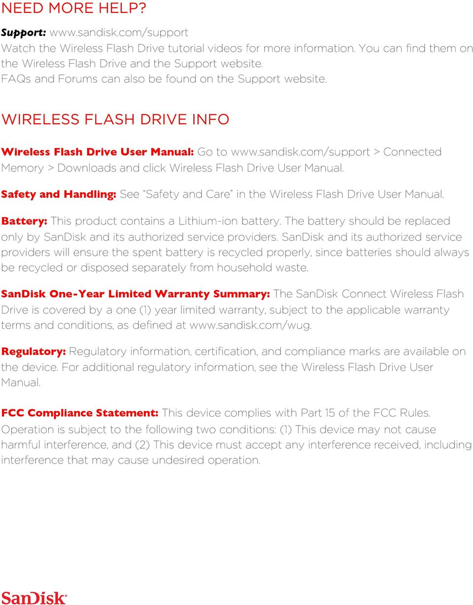com/support > Connected Memory > Downloads and click Wireless Flash Drive User Manual. Safety and Handling: See Safety and Care in the Wireless Flash Drive User Manual.