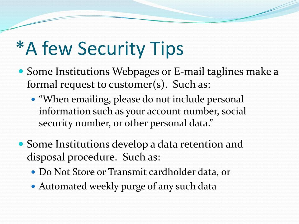 Such as: When emailing, please do not include personal information such as your account number, social