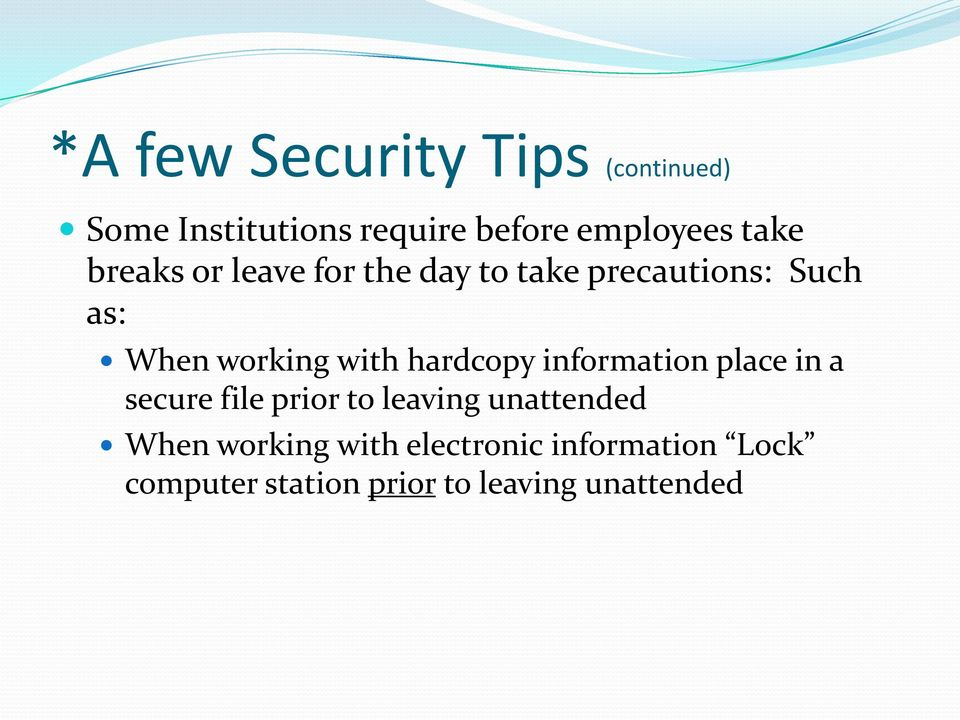 with hardcopy information place in a secure file prior to leaving unattended
