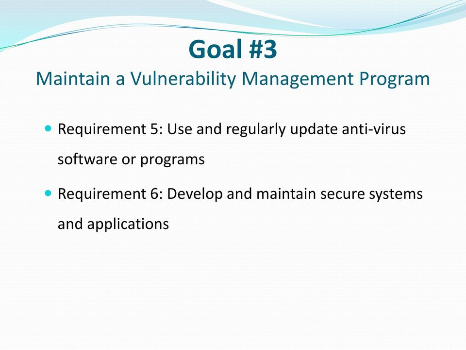 anti-virus software or programs Requirement 6: