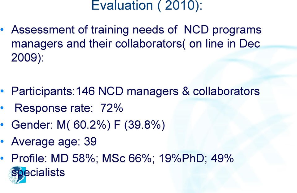 Participants:146 NCD managers & collaborators Response rate: 72%