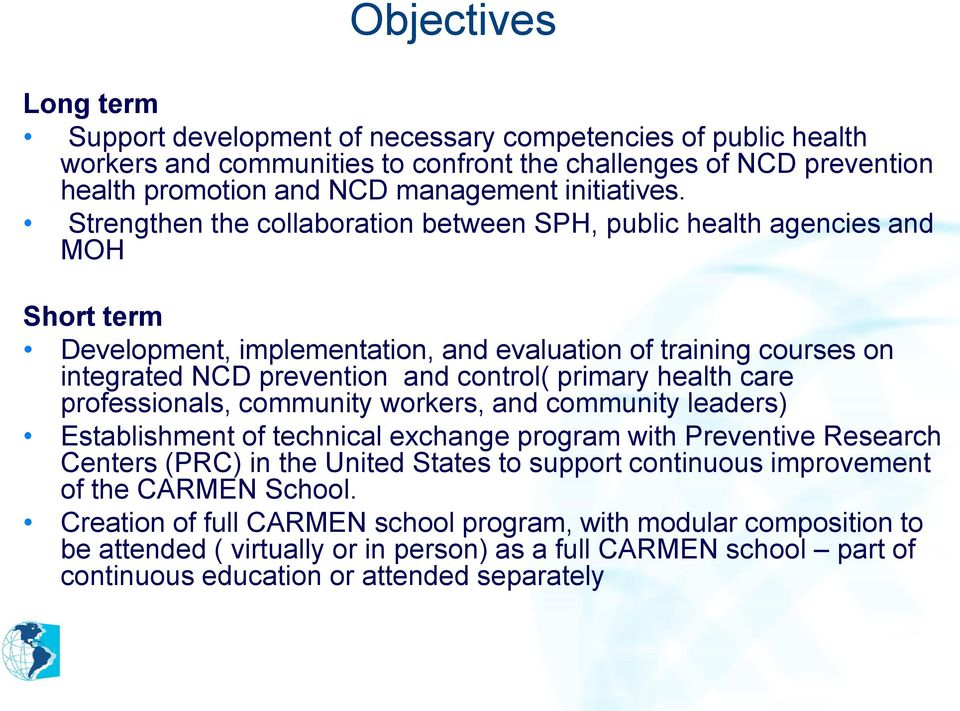 Strengthen the collaboration between SPH, public health agencies and MOH Short term Development, implementation, and evaluation of training courses on integrated NCD prevention and control( primary