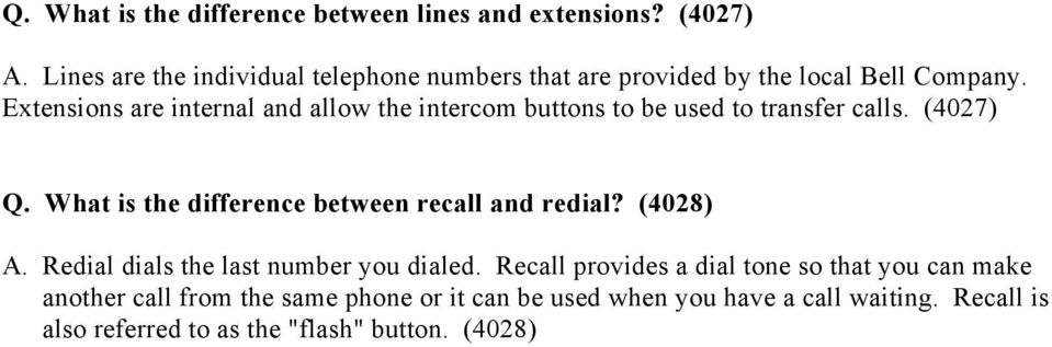 Extensions are internal and allow the intercom buttons to be used to transfer calls. (4027) Q.