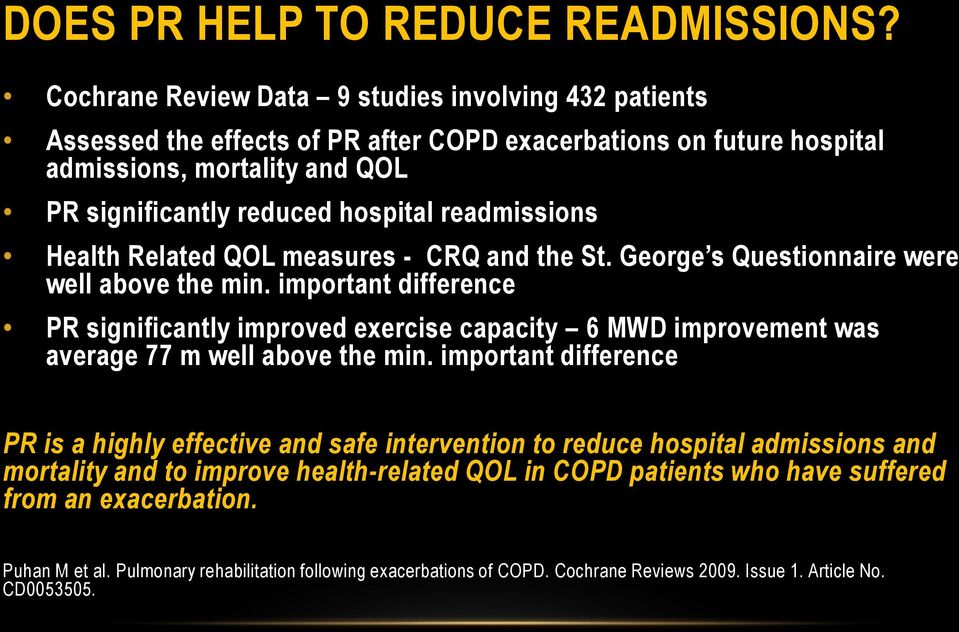 readmissions Health Related QOL measures - CRQ and the St. George s Questionnaire were well above the min.