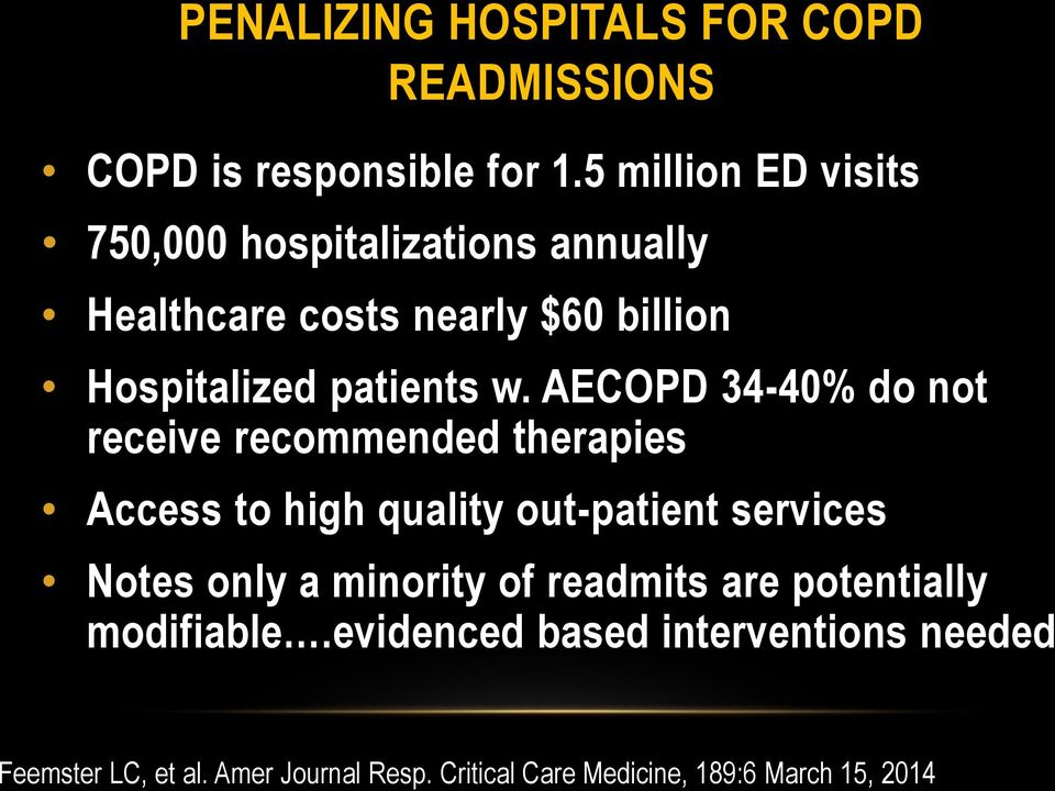 AECOPD 34-40% do not receive recommended therapies Access to high quality out-patient services Notes only a