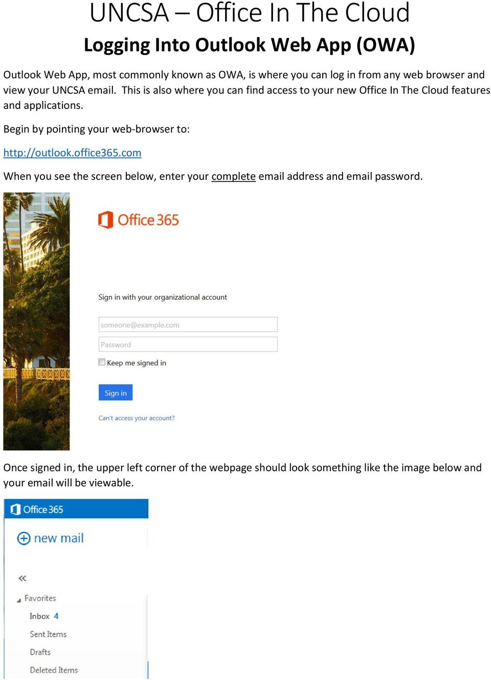 Begin by pointing your web-browser to: http://outlook.office365.