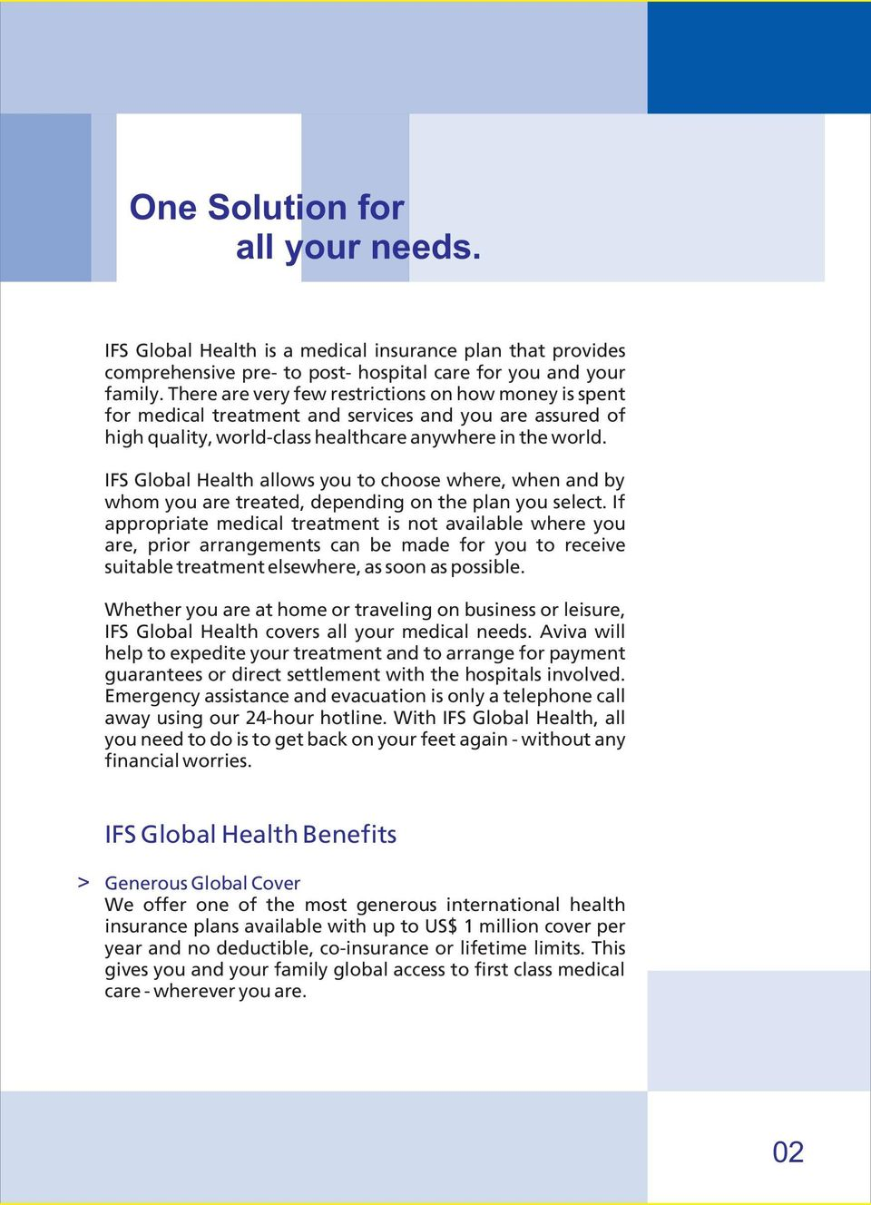 IFS Global Health allows you to choose where, when and by whom you are treated, depending on the plan you select.