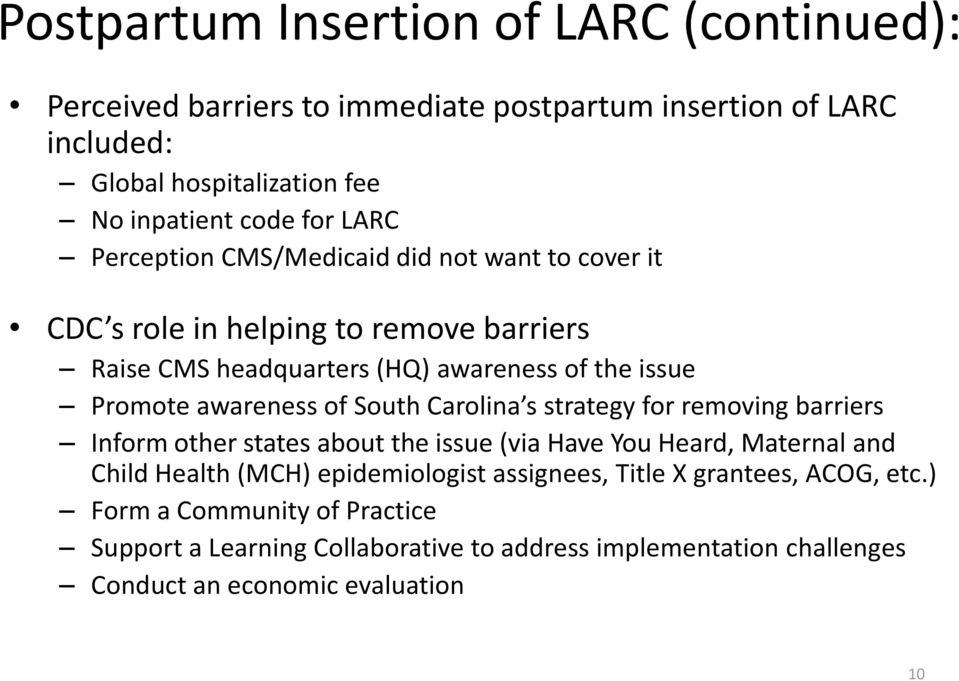 of South Carolina s strategy for removing barriers Inform other states about the issue (via Have You Heard, Maternal and Child Health (MCH) epidemiologist