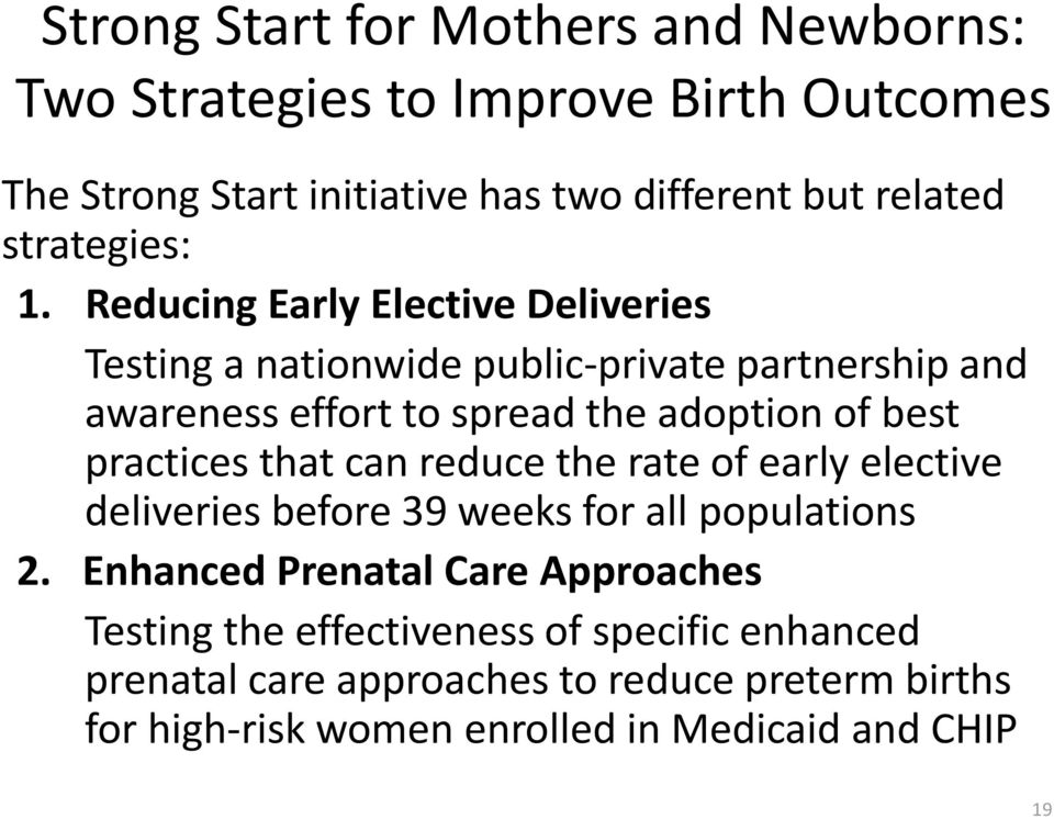 Reducing Early Elective Deliveries Testing a nationwide public-private partnership and awareness effort to spread the adoption of best