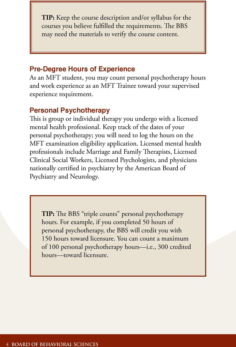 Personal Psychotherapy This is group or individual therapy you undergo with a licensed mental health professional.