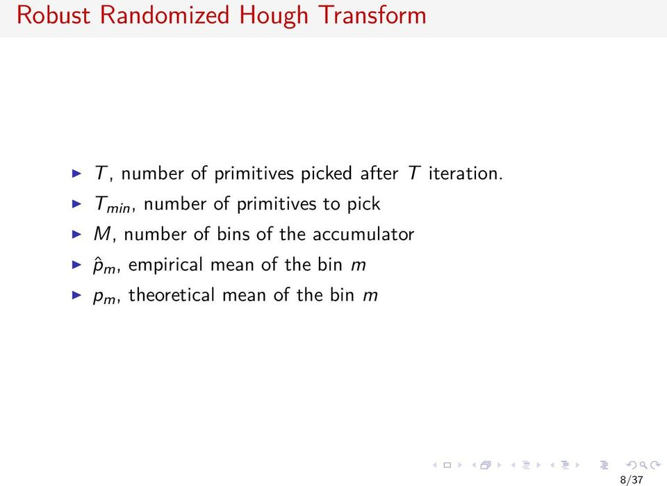 T min, number of primitives to pick M, number of bins of