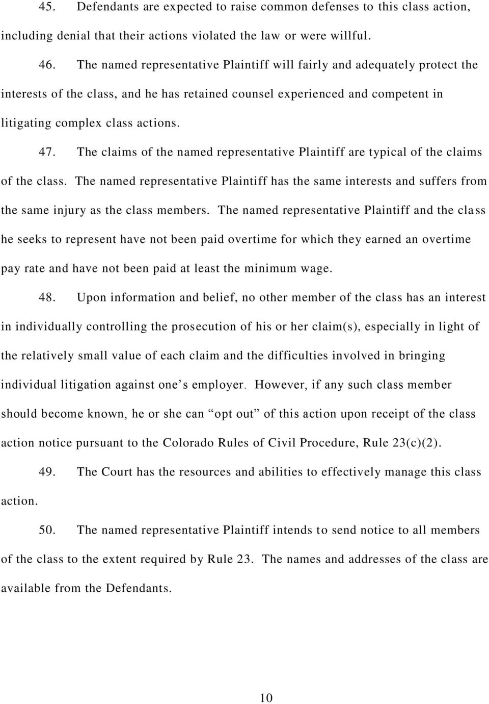 The claims of the named representative Plaintiff are typical of the claims of the class.