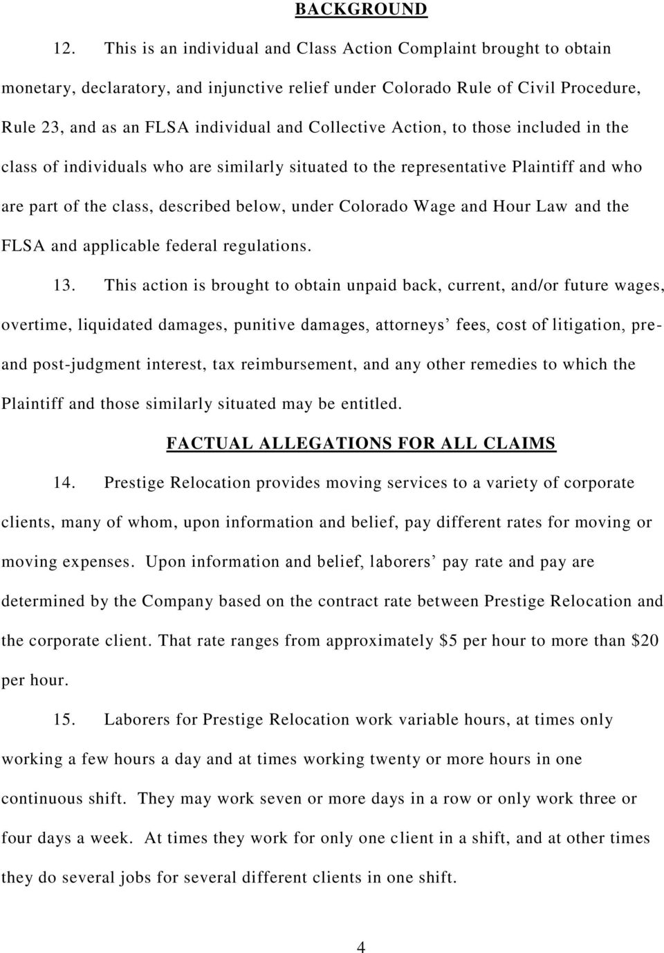 Collective Action, to those included in the class of individuals who are similarly situated to the representative Plaintiff and who are part of the class, described below, under Colorado Wage and