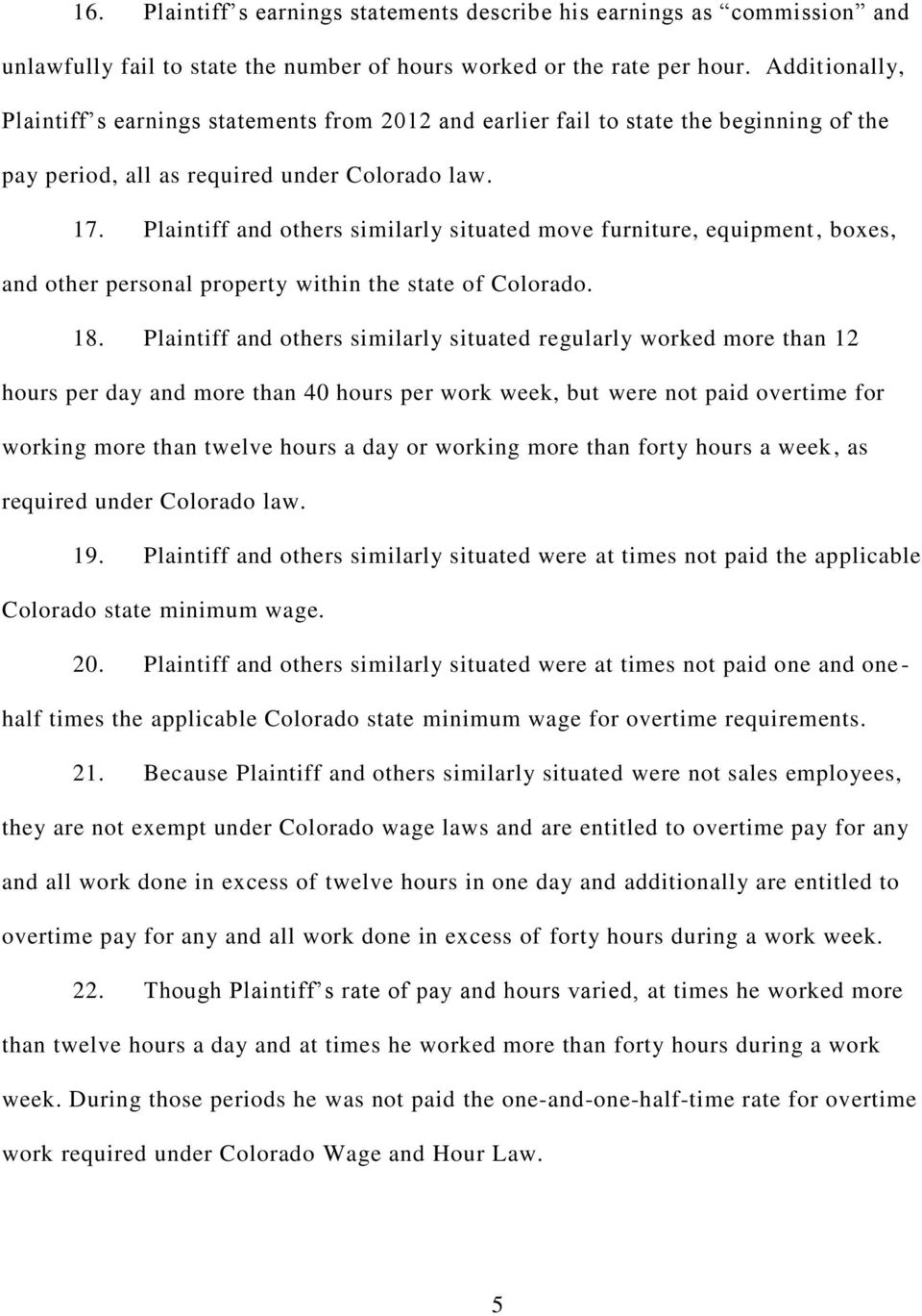 Plaintiff and others similarly situated move furniture, equipment, boxes, and other personal property within the state of Colorado. 18.
