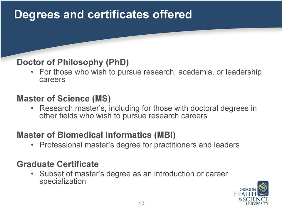 fields who wish to pursue research careers Master of Biomedical Informatics (MBI) Professional master s degree for