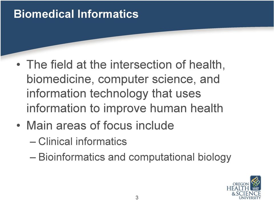 uses information to improve human health Main areas of focus