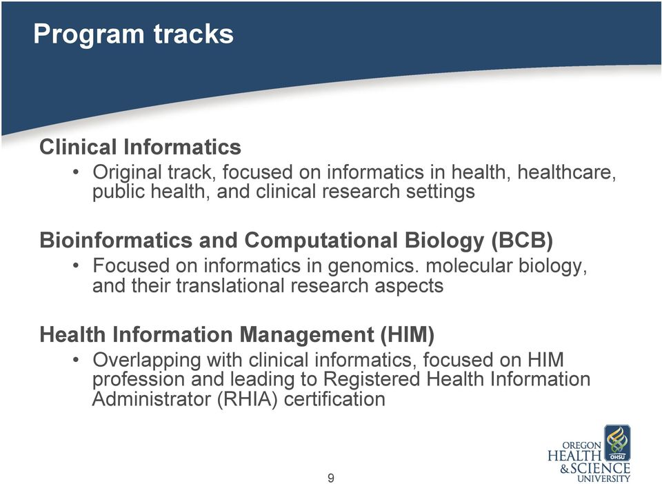 molecular biology, and their translational research aspects Health Information Management (HIM) Overlapping with