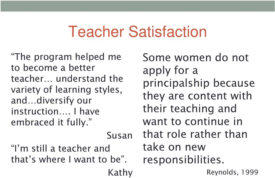 Susan I m still a teacher and that s where I want to be.