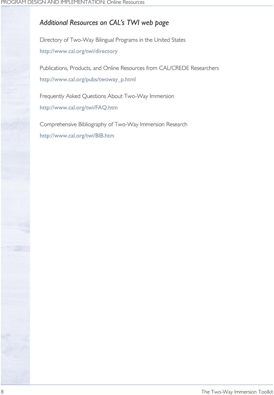 org/twi/directory Publications, Products, and Online Resources from CAL/CREDE Researchers http://www.cal.